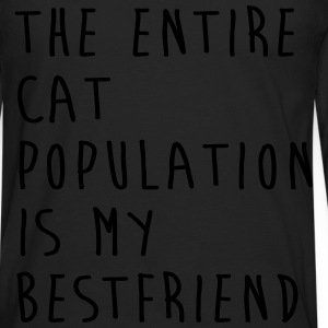 The Entire Cat Population Is My Bestfriend T-Shirts - Men's Premium Long Sleeve T-Shirt