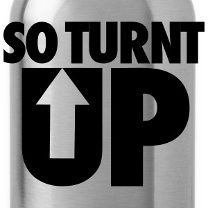 So Turnt Up Hoodies - Water Bottle
