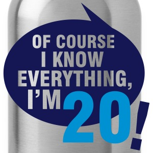 Of course I know everything, I'm 20 T-Shirts - Water Bottle