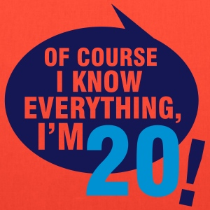 Of course I know everything, I'm 20 T-Shirts - Tote Bag