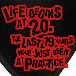 Life begins at 20!  T-Shirts - Bandana