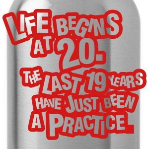 Life begins at 20!  T-Shirts - Water Bottle