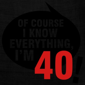 Of course I know everything, I'm 40 T-Shirts - Bandana