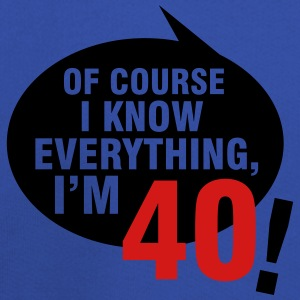 Of course I know everything, I'm 40 T-Shirts - Kids' Premium Hoodie