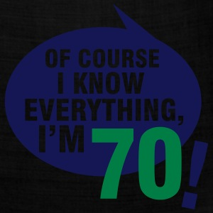 Of course I know everything, I'm 70 T-Shirts - Bandana