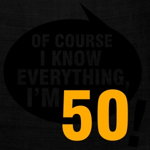 Of course I know everything, I'm 50 T-Shirts - Bandana