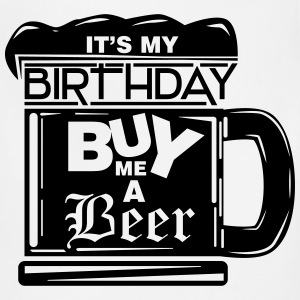 It's my birthday, buy me a beer! T-Shirts - Adjustable Apron
