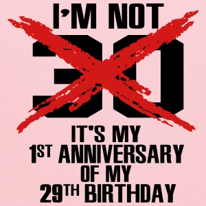 I'm not 30. It's my 1st anniversary of my 29th Women's T-Shirts - Kids' Hoodie