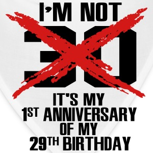 I'm not 30. It's my 1st anniversary of my 29th Women's T-Shirts - Bandana