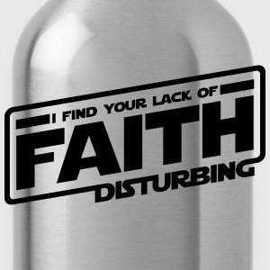 I Find Your Lack Of Faith Disturbing - Water Bottle