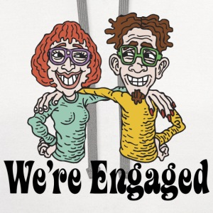 We're Engaged T-Shirt - Contrast Hoodie