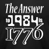 The Answer to 1984 is 1776 T-Shirts - Men's T-Shirt by American Apparel