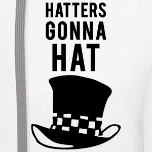 Hatters gonna hat pun Polo Shirts - Contrast Hoodie