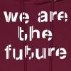 We are the future Hoodies - Men's Hoodie