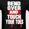BEND OVER AND TOUCH YOUR TOES T-Shirts - Men's T-Shirt
