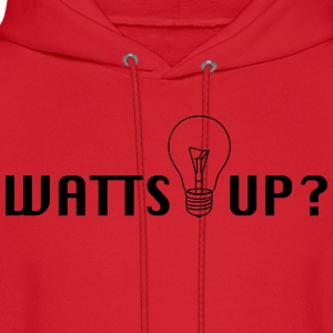 Watts Up? Women's T-Shirts - Men's Hoodie