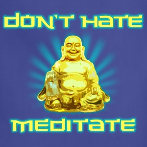 Funny! Don't Hate, Meditate - Adjustable Apron