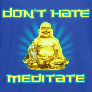 Funny! Don't Hate, Meditate - Women's Flowy Tank Top by Bella