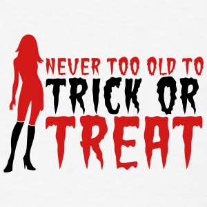HALLOWEEN never too old to TRICK or TREAT Buttons - Men's T-Shirt