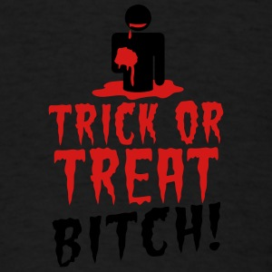 TRICK OR TREAT BITCH! with zombie NSFW Dog T-Shirts - Men's T-Shirt