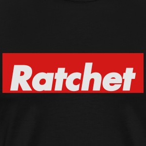 Ratchet Hoodies - Men's Premium T-Shirt