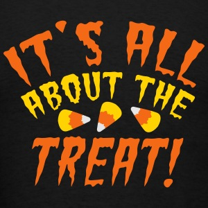 It's all about the TREAT! with candy corn Sweatshirts - Men's T-Shirt
