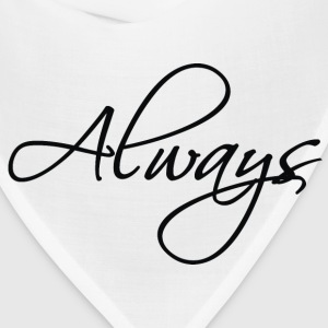 always T-Shirts - Bandana