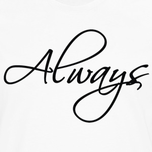 always T-Shirts - Men's Premium Long Sleeve T-Shirt