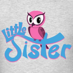 Owl Little Sister Sweatshirts - Men's T-Shirt