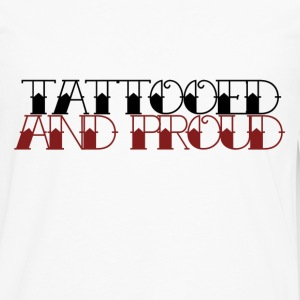Tattooed and proud - Men's Premium Long Sleeve T-Shirt