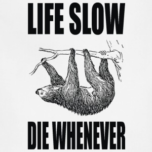 Life Slow Die Whenever T-Shirts - Adjustable Apron