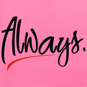 always Women's T-Shirts - Tote Bag