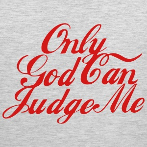 Only GOD Can Judge Me Women's T-Shirts - Men's Premium Tank