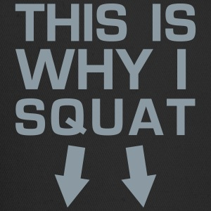 This is Why I Squat - Gym Motivation Women's T-Shirts - Trucker Cap
