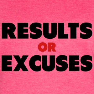Results Or Excuses  Tanks - Women's Vintage Sport T-Shirt
