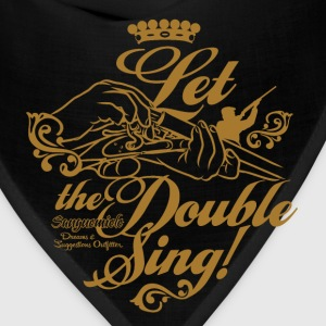 let_the_double_sing T-Shirts - Bandana