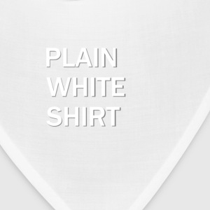 Plain White Shirt - Bandana
