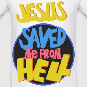 Jesus saved me from Hell Hoodies - Men's T-Shirt