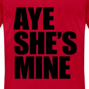 AYE SHE'S MINE Hoodies - Men's T-Shirt by American Apparel