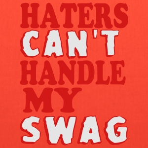 HATERS CAN'T HANDLE MY SWAG T-Shirts - Tote Bag