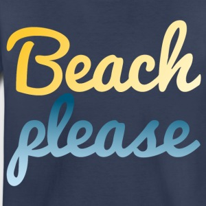 Beach please Kids' Shirts - Toddler Premium T-Shirt