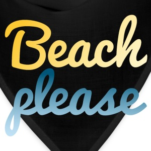 Beach please T-Shirts - Bandana