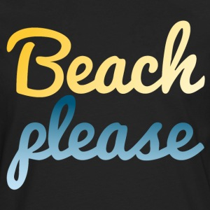 Beach please T-Shirts - Men's Premium Long Sleeve T-Shirt