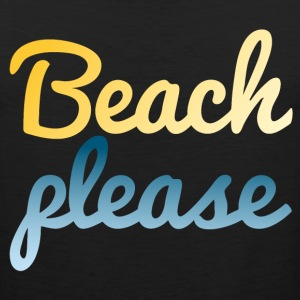 Beach please T-Shirts - Men's Premium Tank