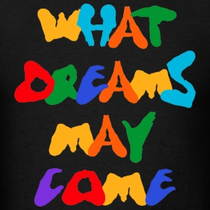 What Dreams May Come Hoodies - Men's T-Shirt
