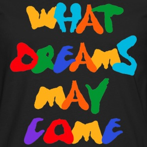 What Dreams May Come Hoodies - Men's Premium Long Sleeve T-Shirt