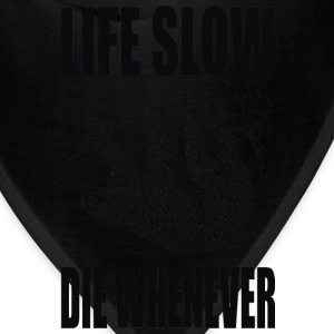 life slow die whenever - Bandana