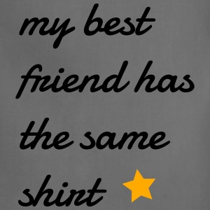my best friend has the same shirt Women's T-Shirts - Adjustable Apron