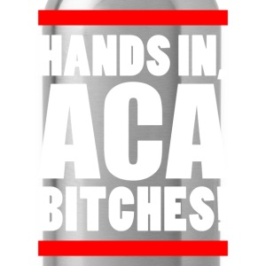 HANDS IN, ACA BITCHES!  Women's T-Shirts - Water Bottle