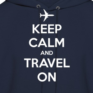 Keep Calm and Travel On T-Shirts - Men's Hoodie
